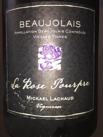 Mickael Lachaud - la Rose Pourpre Beaujolais Vieilles Vignes -